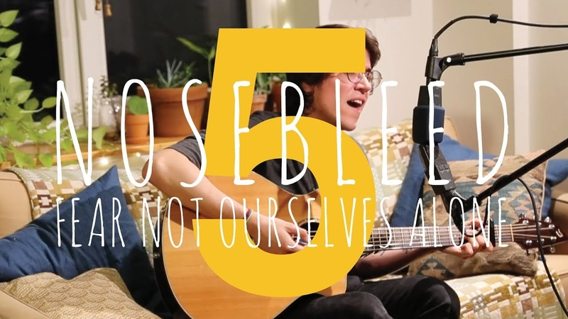 Nosebleed Sessions 5 w Wisteria NYC Fear Not Ourselves Alone