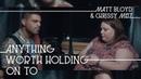 Anything Worth Holding On To Matt Bloyd and Chrissy Metz