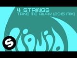 4 Strings - Take Me Away (2015 Mix) OUT NOW