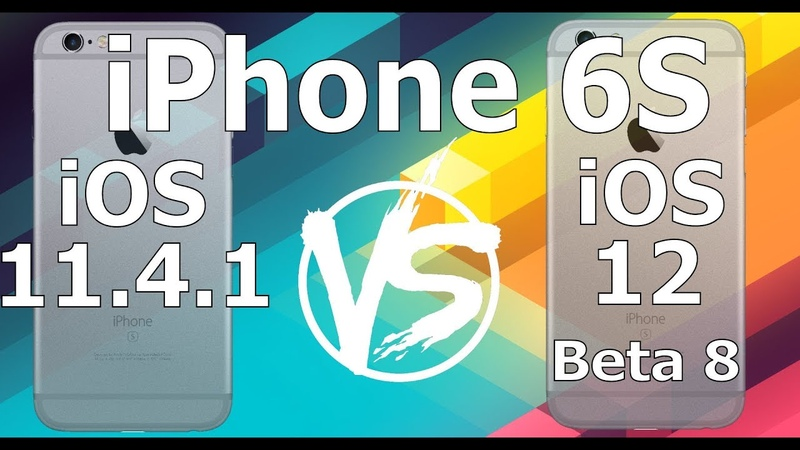 Speed Test : iPhone 6S - iOS 12 Beta 8 vs iOS 11.4.1 (iOS 12 Public Beta 6 Build 16A5357b)