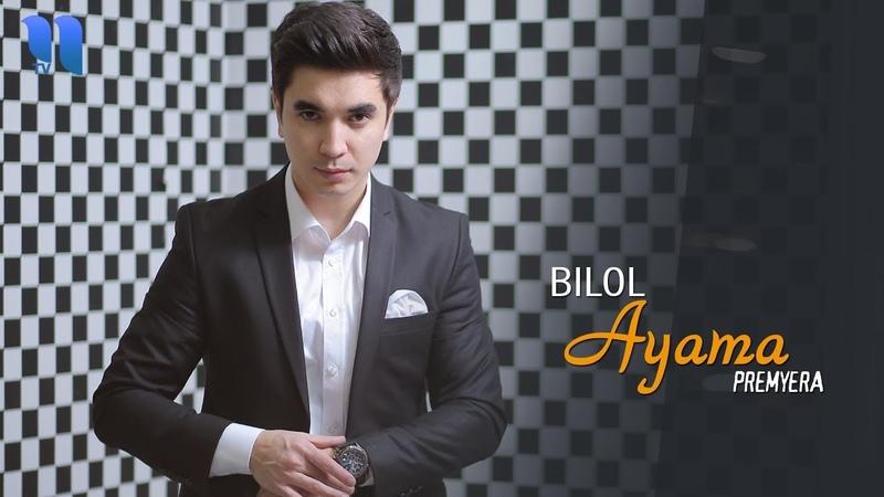 Bilol - Ayama | Билол - Аяма (music version)