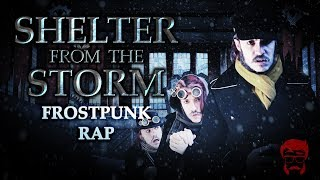SHELTER FROM THE STORM   Frostpunk Rap!