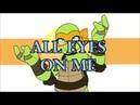 TMNT - All Eyes On Me Animation Meme - (insanity AU)