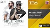 Masih &amp Arash Ap - Khabe Khoob (
