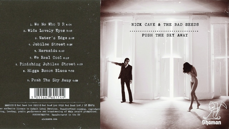 Nick Cave The Bad Seeds - Push the Sky Away / Full Album