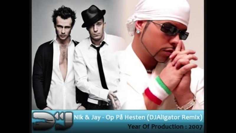 Nik Jay - Op På Hesten (Dj Aligator Remix).mp4