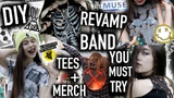 DIY and Revamp BAND T-shirts, Merch, Clothes - You MUST Try