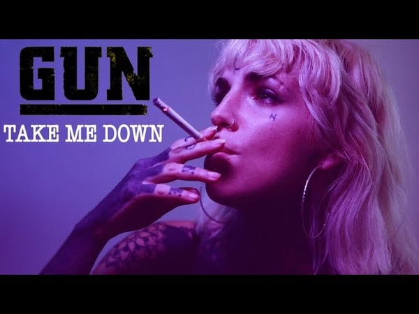 GUN Official Take Me Down uncensored version