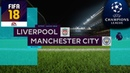 FIFA 18 - ПРОГНОЗ│1/4 ЛИГА ЧЕМПИОНОВ 2018│ЛИВЕРПУЛЬ - МАНЧЕСТЕР СИТИ /Liverpool - MC/