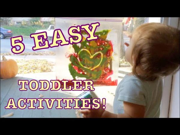 5 EASY TODDLER ACTIVITIES!