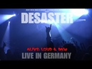 Desaster Alive Loud Raw Live in Germany