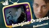 Тюряга или New Age? Imagine Dragons – Radioactive: Перевод песни