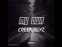 Creek Boyz - My Own