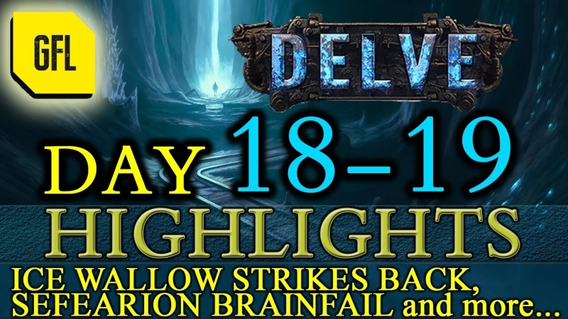 Path of Exile 3.4: Delve DAY 18-19 Highlights Sefearion Brainfail, IceWallow strikes back