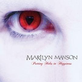 Marilyn Manson альбом Puting Holes In Happiness
