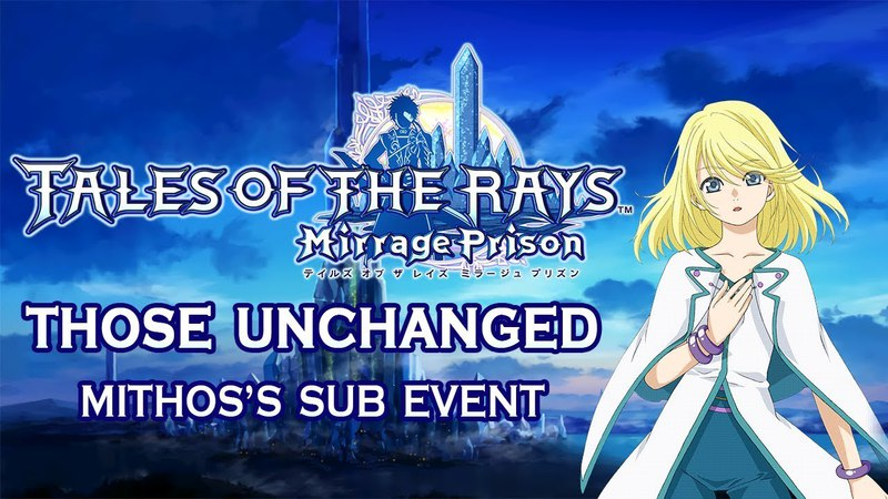 [SUBBED] Tales of the Rays Mithos Sub Event - Those Unchanged