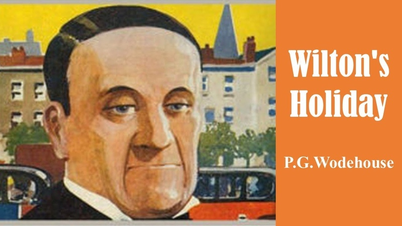 Wiltons Holiday by P.G. Wodehouse