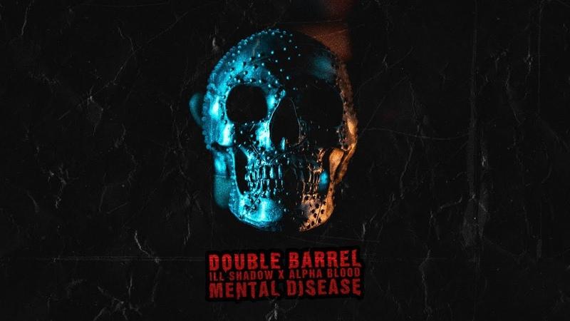 DOUBLE BARREL Mental Disease prod by magnetic beats