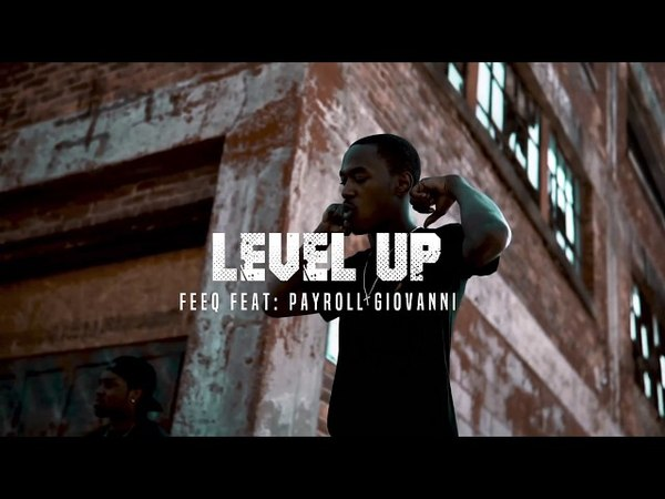 Feeq Feat. Payroll Giovanni - Level Up (Official Music Video)