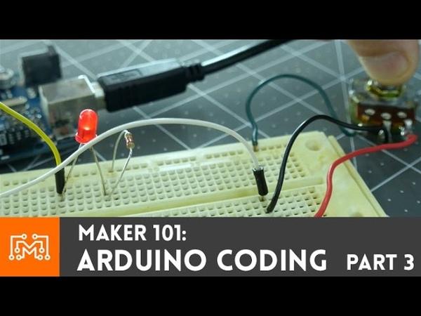 Arduino Programming Part 3 Maker 101