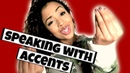 IM FROM THE WORLD SPEAKING WITH ACCENTS Lizzza