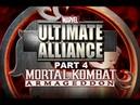 Mortal Kombat Armageddon K A F Marvel Ultimate Alliance Part 4