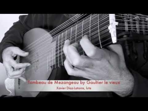 Tombeau de Mezangeau by Gaultier le vieux, played on the lute by Xavier Díaz-Latorre