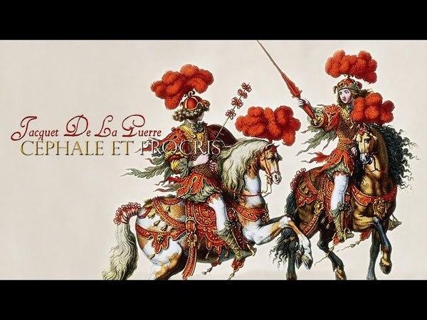E.-C. Jacquet de la Guerre: «Céphale et Procris» [Musica Fiorita - D. Dolci]