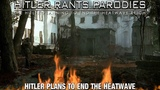 Hitler plans to end the heatwave
