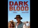 Dark Blood (1993 -2012) (eng)