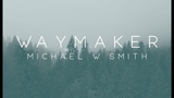 Michael W. Smith - Waymaker ft. Vanessa Campagna &amp Madelyn Berry