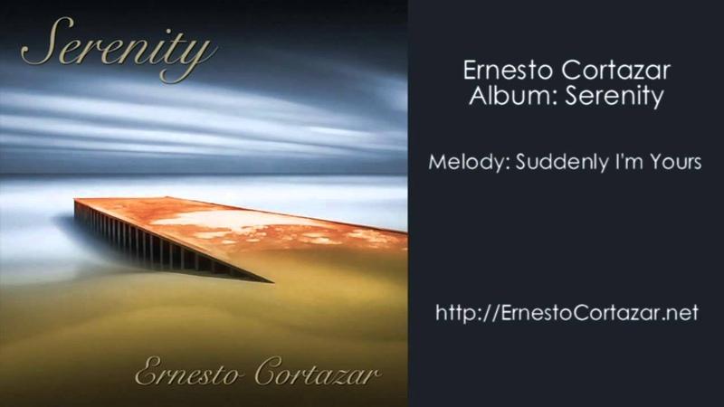 Suddenly I'm Yours . Ernesto Cortazar