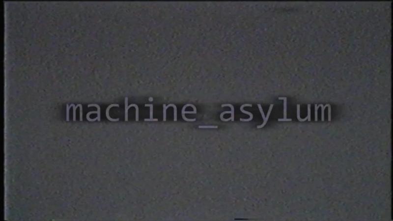 DeadA$KI - machine_asylum