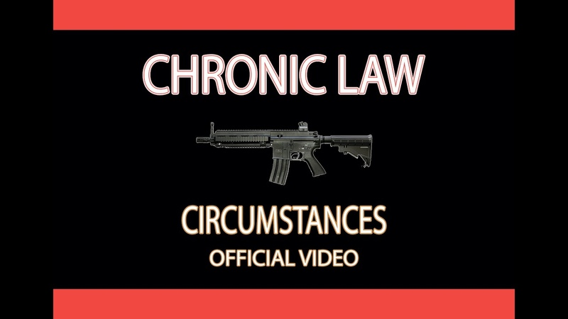 Chronic Law - Circumstances (Official Video)