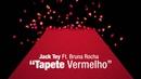 Jack Tey ft Bruna Rocha - Tapete Vermelho Dias