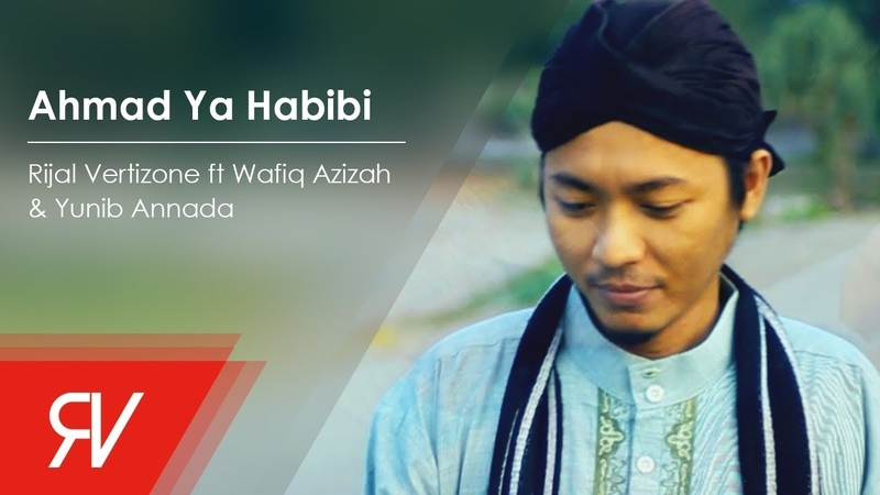 Rijal Vertizone - Ahmad Ya Habibi ft Wafiq Azizah Yunib Annada (Official Music Video)