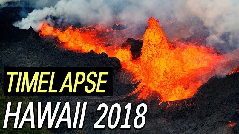 EPIC TIMELAPSE LAVA FLOWS IN HAWAII 2018