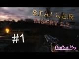 S.T.A.L.K.E.R. - MISERY 2.2 | 1 серия | ЧЁРНАЯ ДОРОГА ШТУРМОВИКА