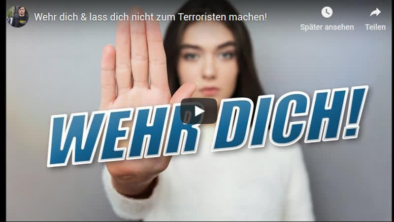 Wehr dich lass dich nicht zum Terroristen machen!