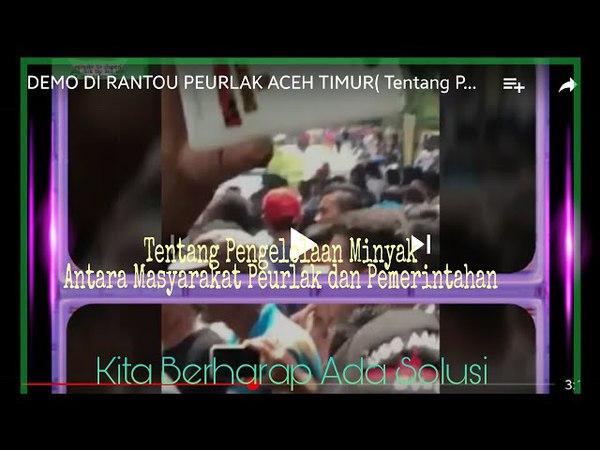 DEMO DI RANTOU PEURLAK ACEH TIMUR( Tentang Pengelolaan Minyak antara masyarakat dan Pemerintah)