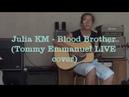 Julia KM Blood Brother Tommy Emmanuel LIVE cover