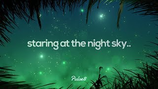Staring at the night sky.. [chill mix]
