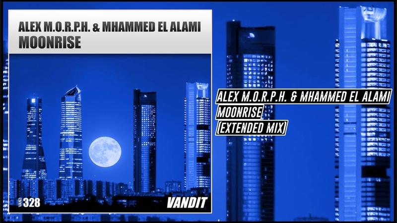 Alex M.O.R.P.H. Mhammed El Alami - Moonrise (Extended Mix) [Vandit]