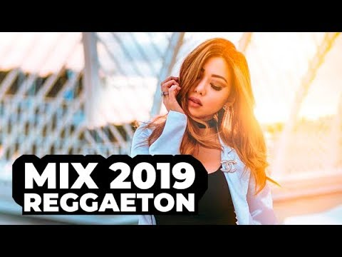 REGGAETON MIX 2019 - MIX DE REGGAETON 2019 (Lo Mas Nuevo) REGGAETON NUEVO 2019