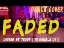 LERA T. LERA TR. NC.A. | ZHU - Faded | DANCE COVER | Choreo by Teddy