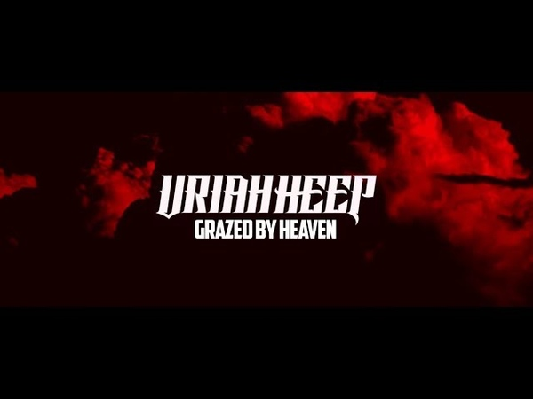 Uriah Heep Grazed By Heaven Official Music Video