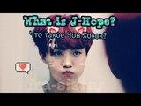 [BTS] Что такое Чон Хосок? (J-Hope) What is J-Hope?  (전호석)