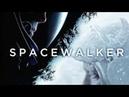 Spacewalker - Il tempo dei primi - Film Completo Bellissimo ita HD 2018 [THRILLER/DRAMMATICO]