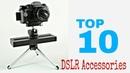 Top 10 Best DSLR Camera Accessories 2018 2