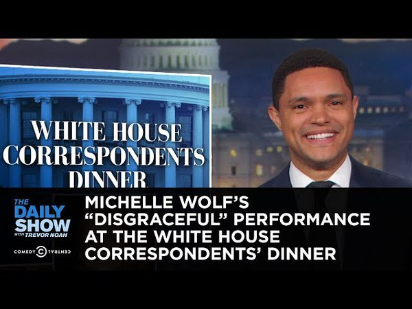Michelle Wolf's Disgraceful Performance at the White House Correspondents' Dinner | The Daily Show